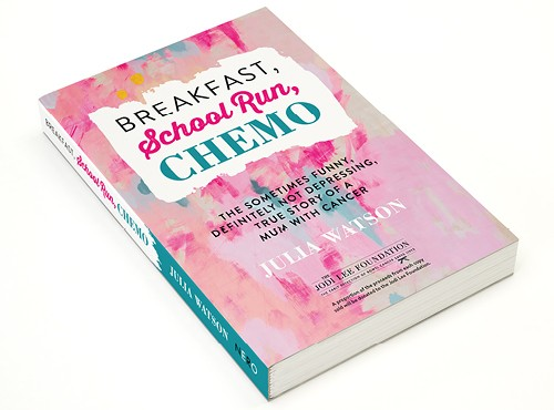 Book Cover and internal design for Breakfast School Run Chemo by Julia Watson